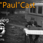 """Drew Hawkins on the """"Paul""""Cast… What I wish I had been told…"""